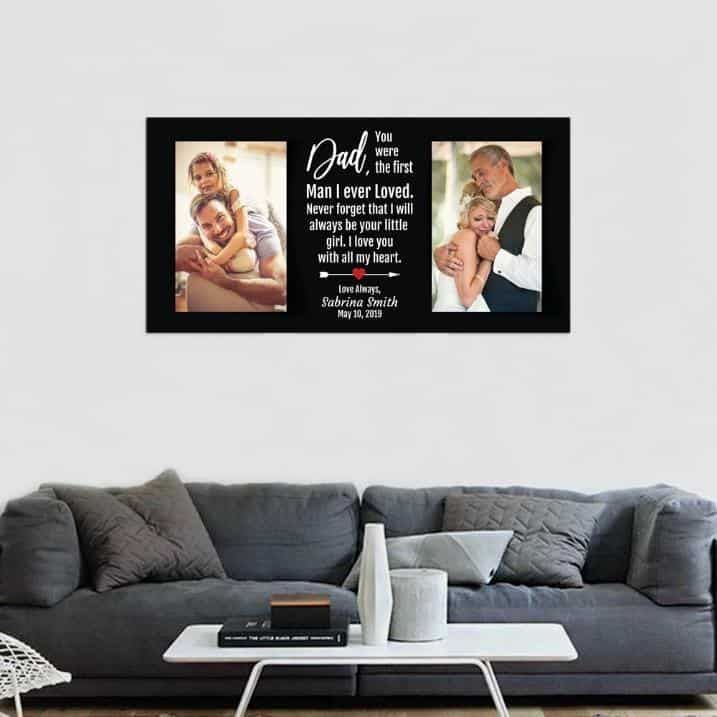 The First Man I Ever Loved Letter From Daughter To Dad Photo Canvas-9 Great Big Canvas Ideas For Decorating Your Living Room and Bedroom