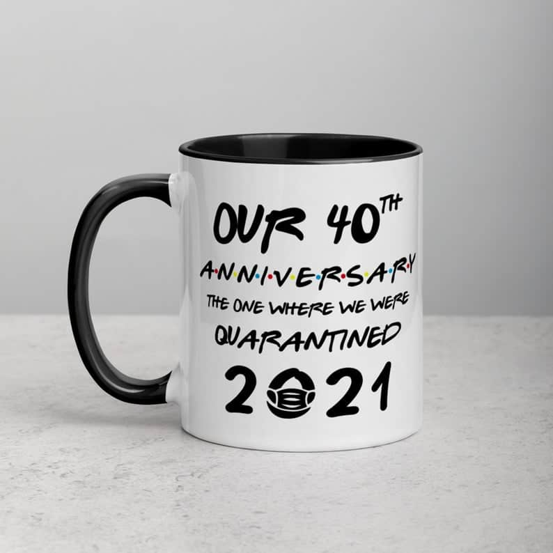 Personalized Our 40-th Anniversary Quarantined 2021