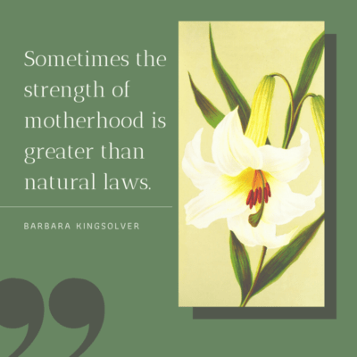 Inspirational Mother's Day Quotes - Sometimes the strength of motherhood is greater than natural laws.