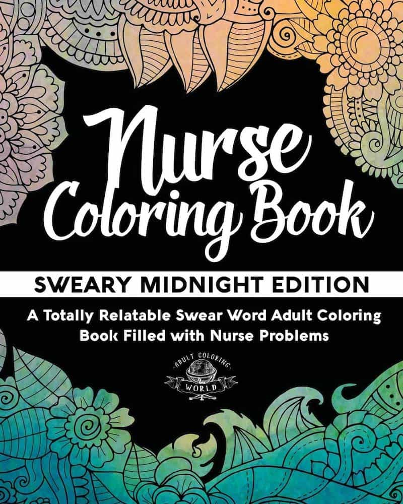 GIFTS FOR NURSES - Nurse Coloring Book: Sweary Midnight Edition
