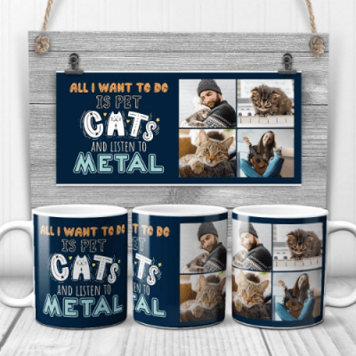All I Want to Do is Pet Cats and Listen to Metal Photo Mug