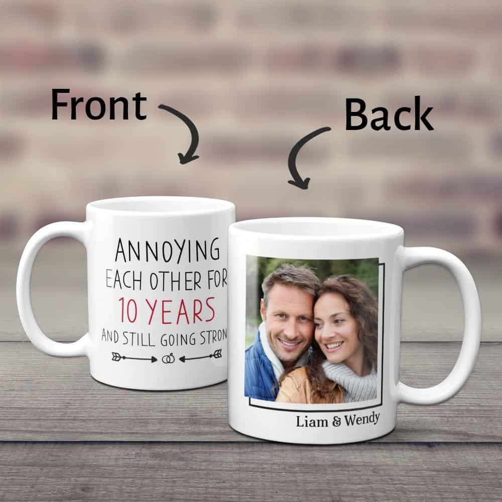 annoying each other for 10 years and still going strong custom photo mug - gift for 10th anniversary