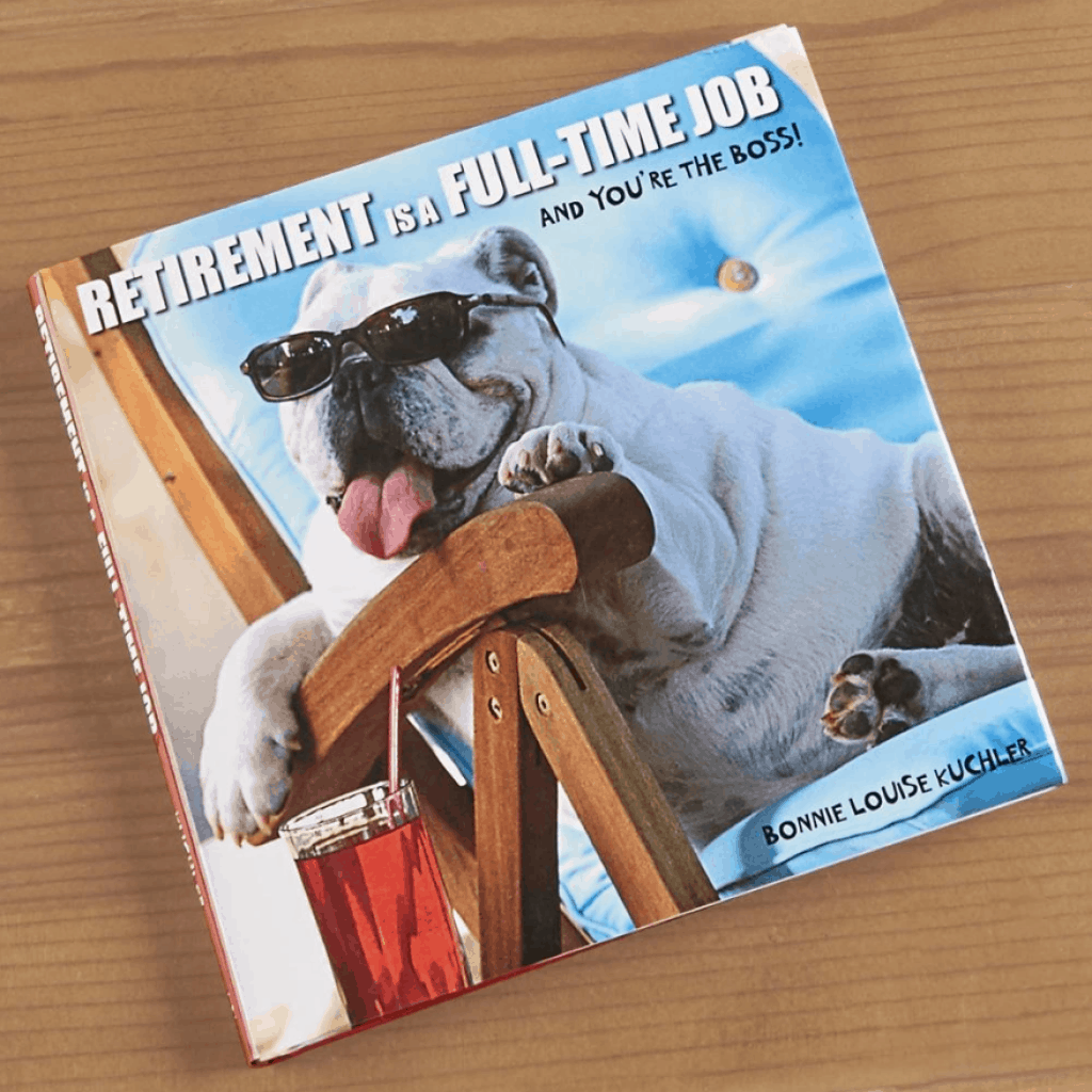 """The book named """"Retirement is a Full Time Job"""" with a photo of dog on the cover - retirement gifts for men"""