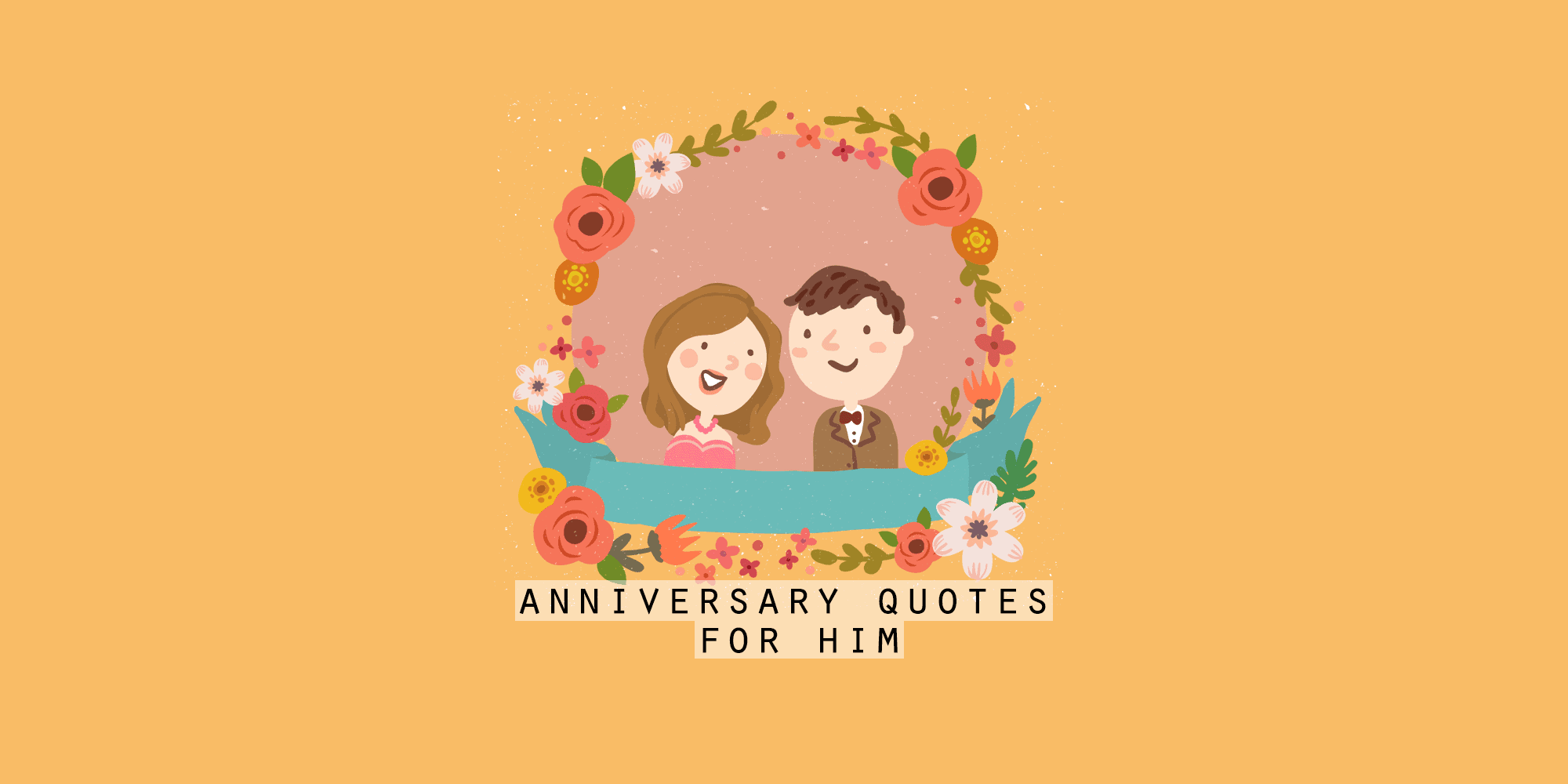Happy Anniversary Quotes For Him: 90+ Messages from The Heart to Celebrate Time Spent Together (2021)