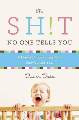 baby shower gift for mom and dad: the sh!t no one tells you - a guide to surviving your baby's first year