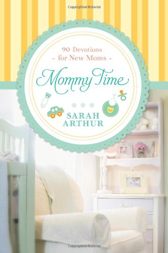 """""""Mommy Time: 90 Devotions for New Moms"""" book"""