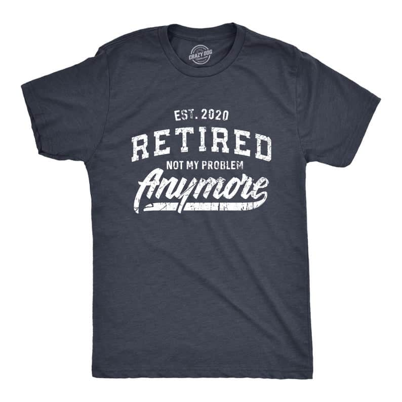 """retirement gift for dad: """"I'm Retired"""" T-Shirt"""