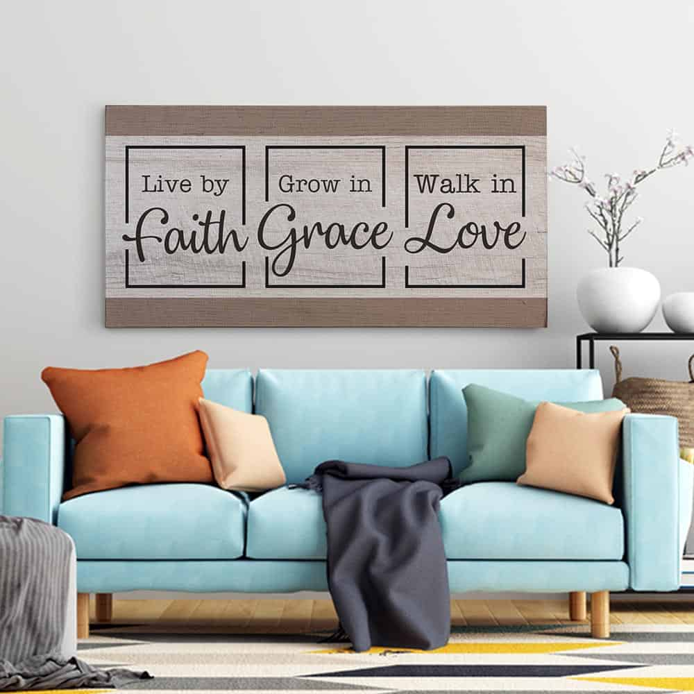 Live by Faith – Grow in Grace – Walk in Love Canvas Sign