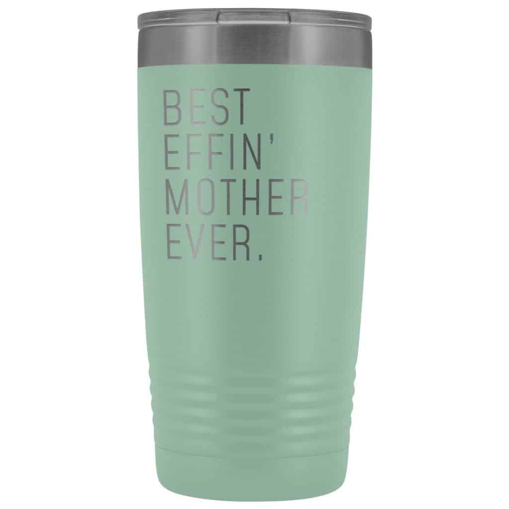 """gifts for mom: """"Best Effin' Mother Ever"""" Tumbler"""