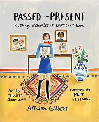 Passed and Present- Keeping Memories of Loved Ones Alive Book