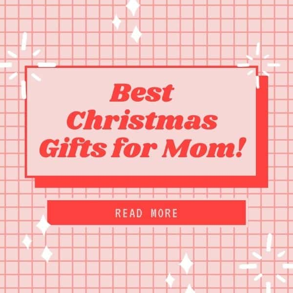 christmas gifts for mom read more