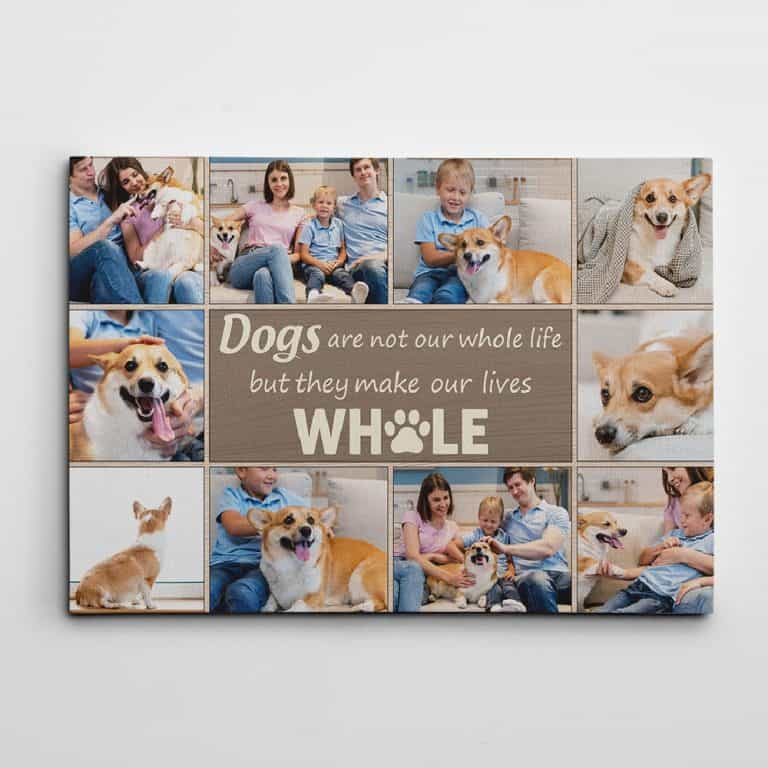Dogs Are Not Our Whole Life But They Make Our Lives Whole Custom Photo Collage Canvas Print