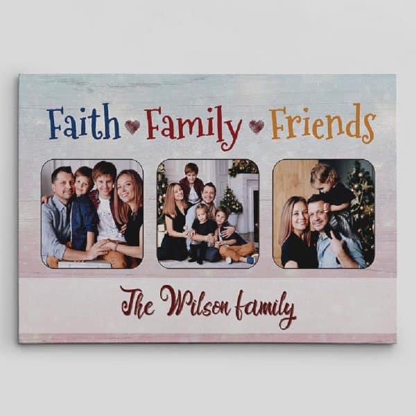 Faith Family Friends Custom 3 Photos Canvas Print