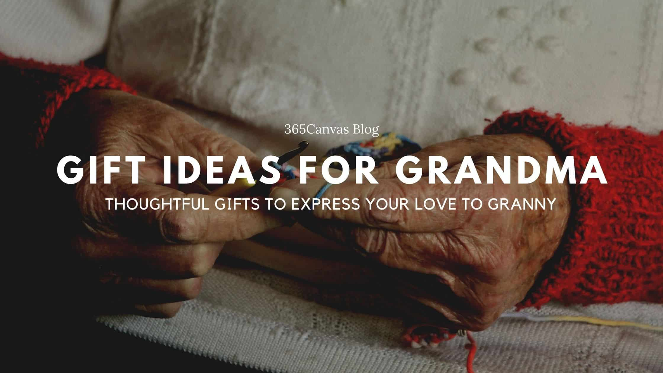 40+ Thoughtful Gifts for Grandma to Show Her Love (2021)