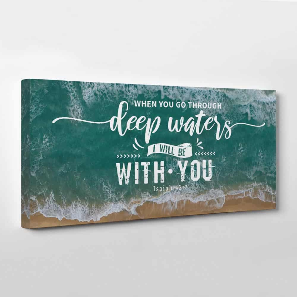 When You Go Through Deep Waters I Will Be With You - Christian Canvas Wall Art