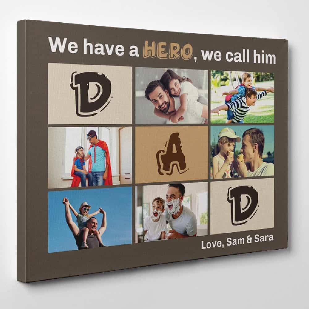"""""""We Have A Hero We Call Him Dad"""" Photo Collage Canvas Print"""