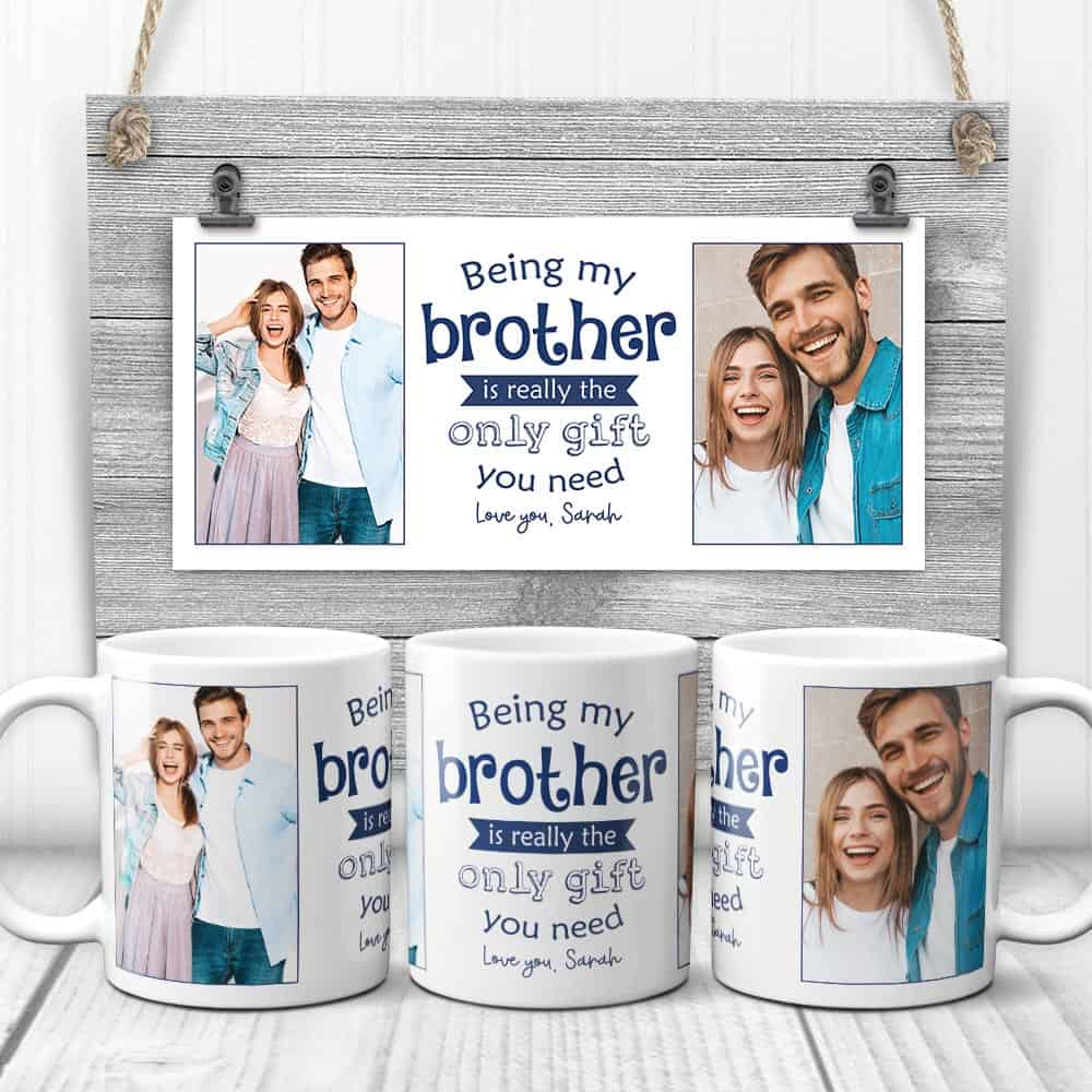 a funny photo coffee mug gift for brother from sister with a quote bring my brother is the only gift you need