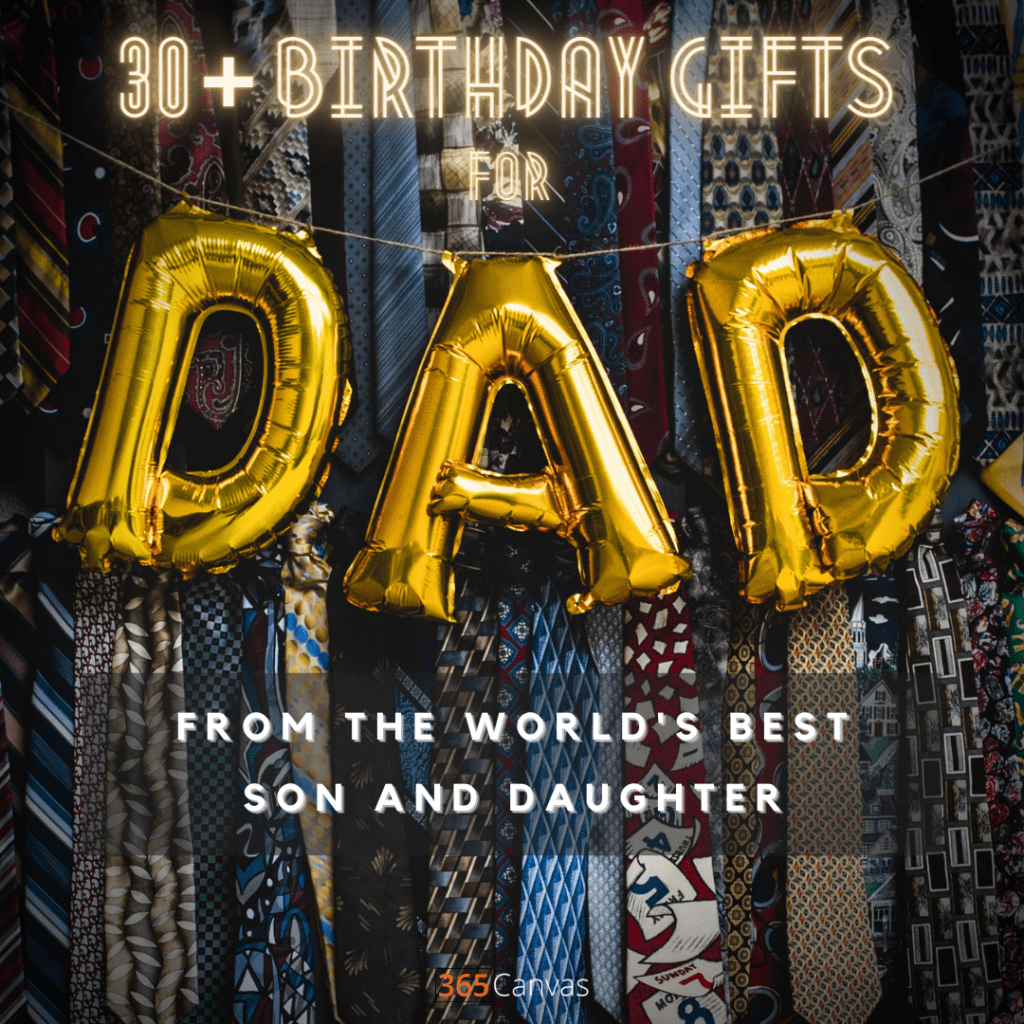 best birthday gifts for dad