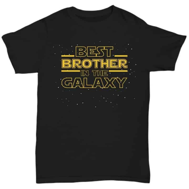 best brother in the galaxy tshirt gift for brother who is a star wars fan