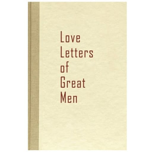 Love Letters of Great Men - gifts from boyfriend