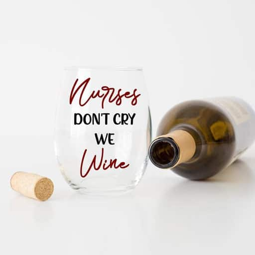 gifts for nursing students - Nurses Don't Cry We Wine Stemless Wine Glass