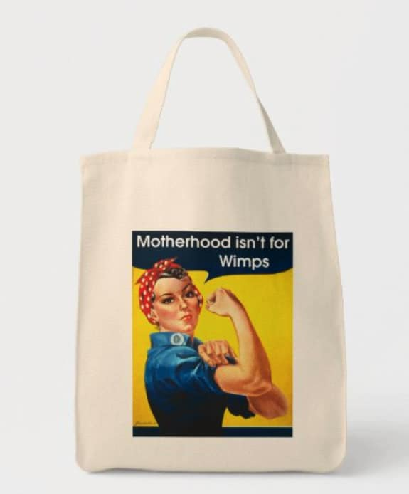 Rosie the Riveter Motherhood isn't for Wimps Tote Bag For Daughter In Law New Mom