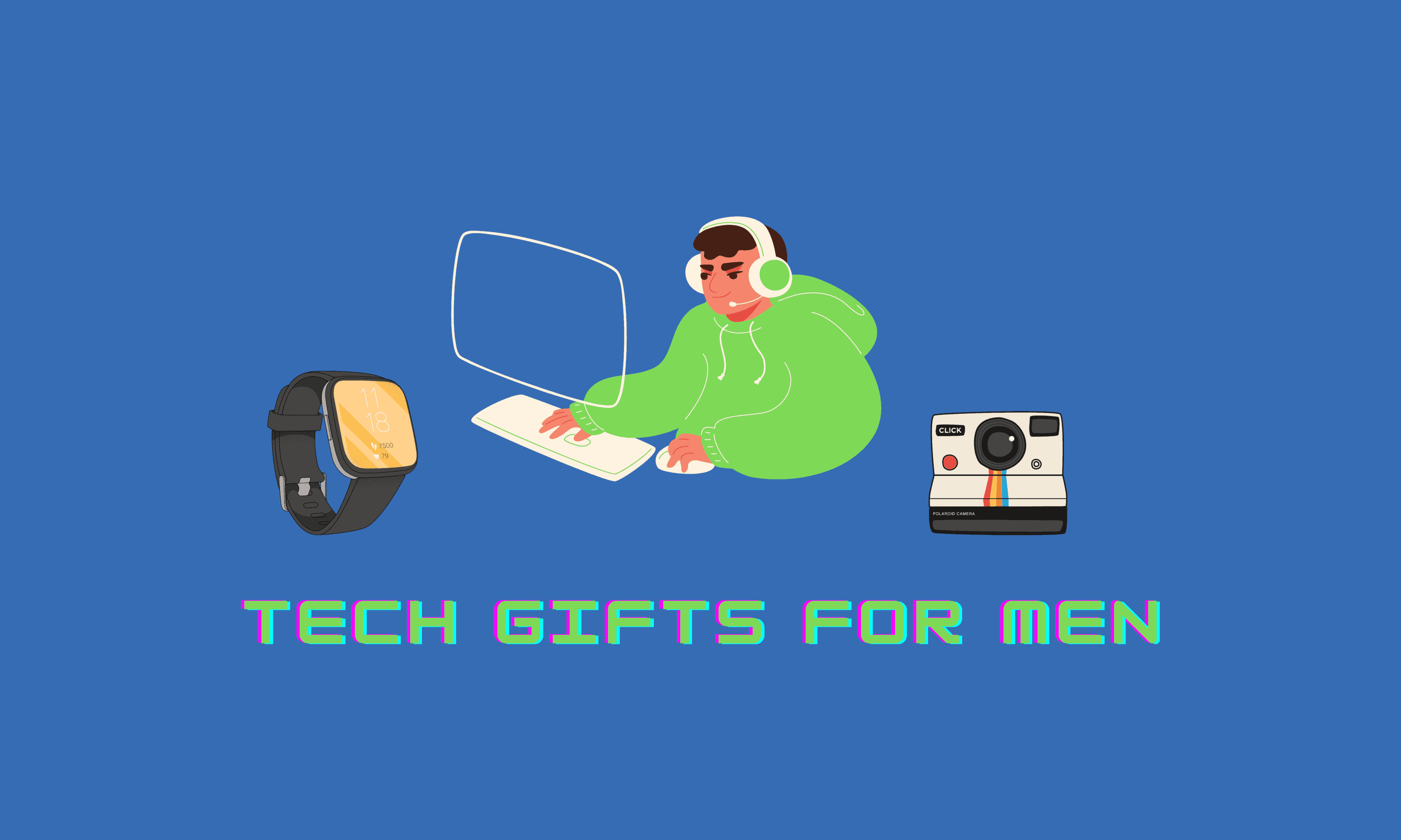31+ Awesome Tech Gifts for Men (2021)