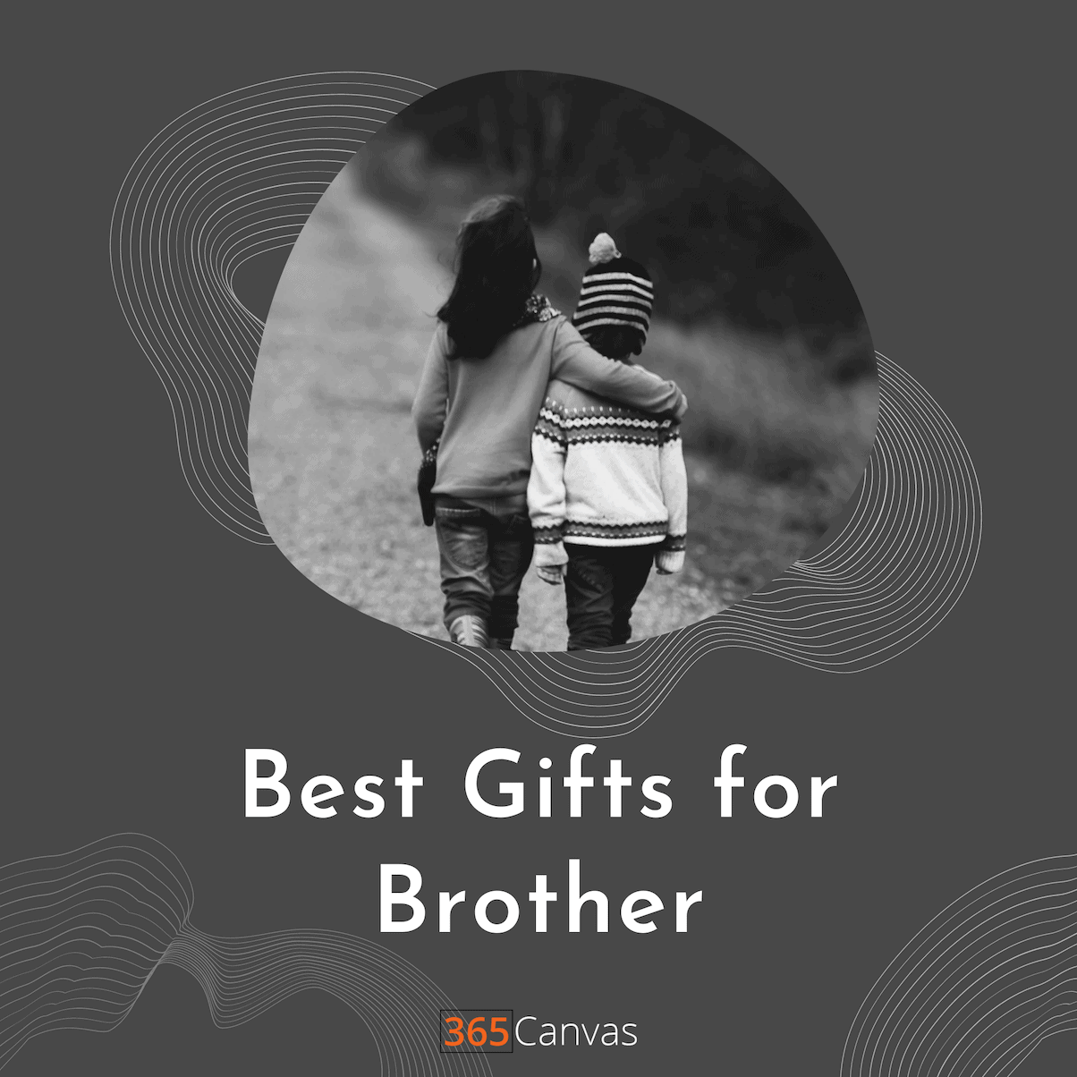 33+ Cool Gift Ideas For Your Brother in 2021