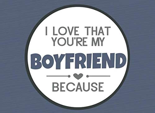 gift for boyfriend: i love that you're my boyfriend because book