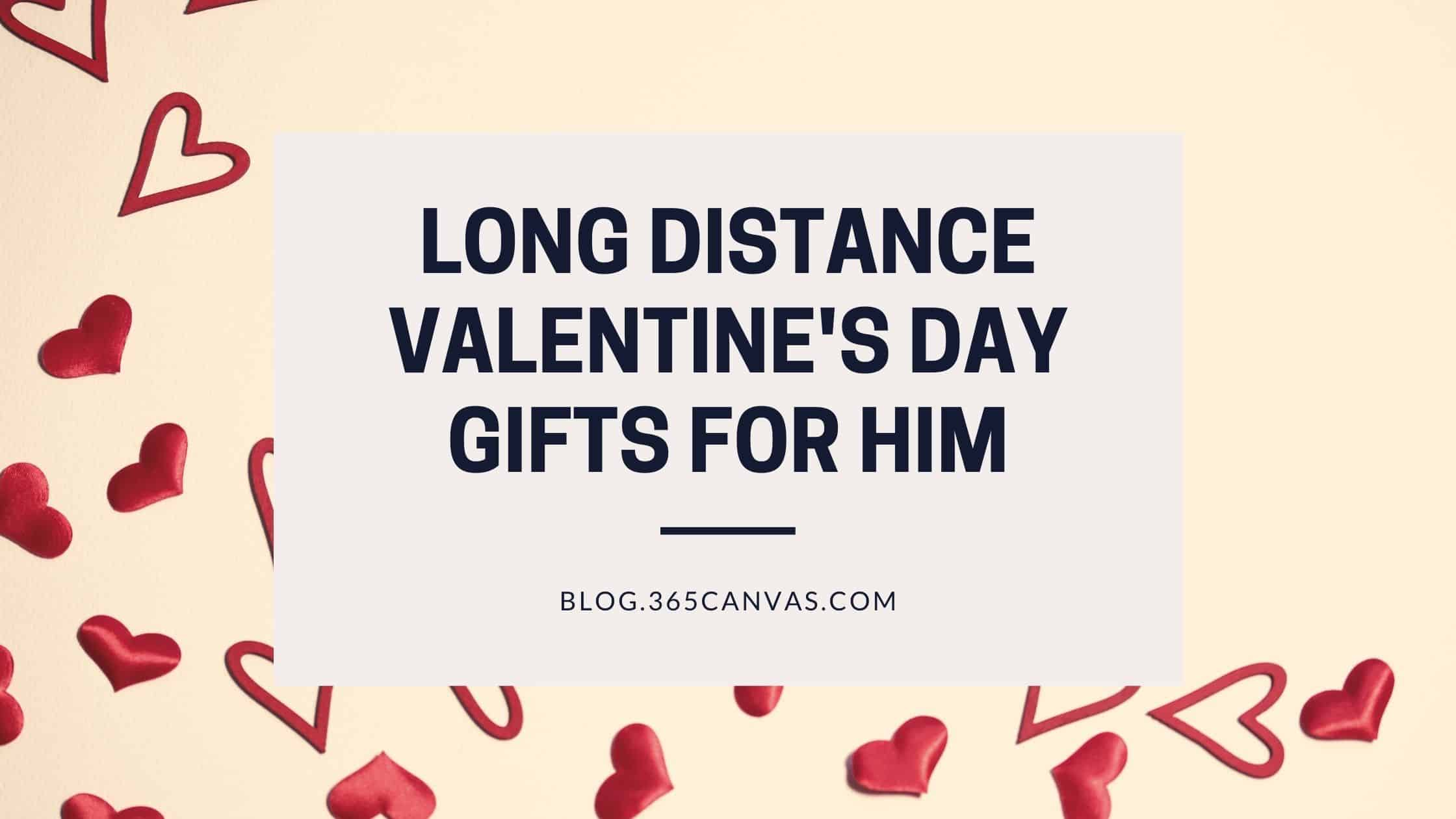30+ Valentine's Day Gifts for Your Long Distance Boyfriend (2021)