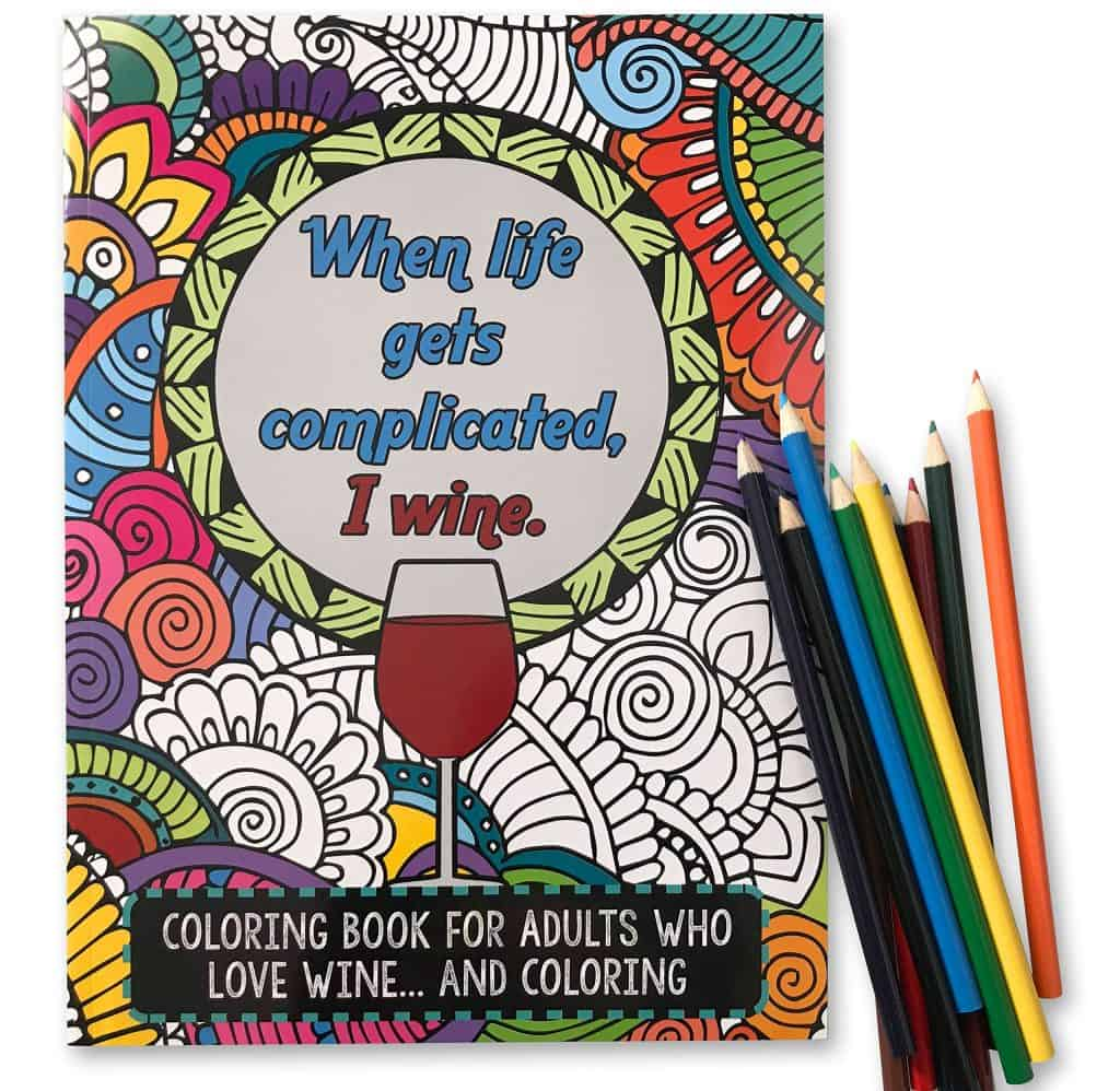 funny gifts for wine lovers: 'when life gets complicated, i wine' coloring book