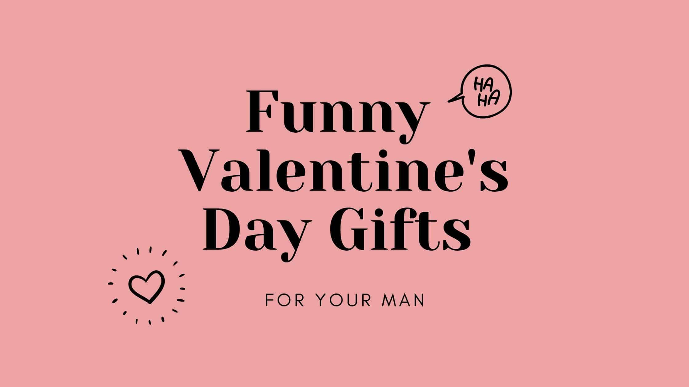 20+ Funny Valentine's Day Gifts for Him in 2021