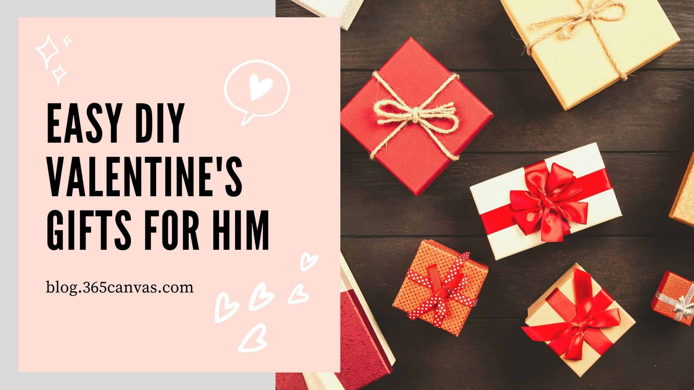 35 Easiest DIY Valentine's Day Gifts for Him (2021)