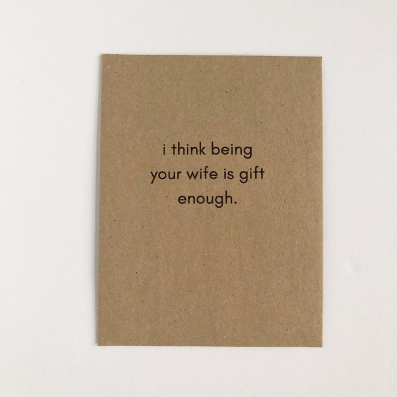 funny gift for husband: i think being your wife is enough card