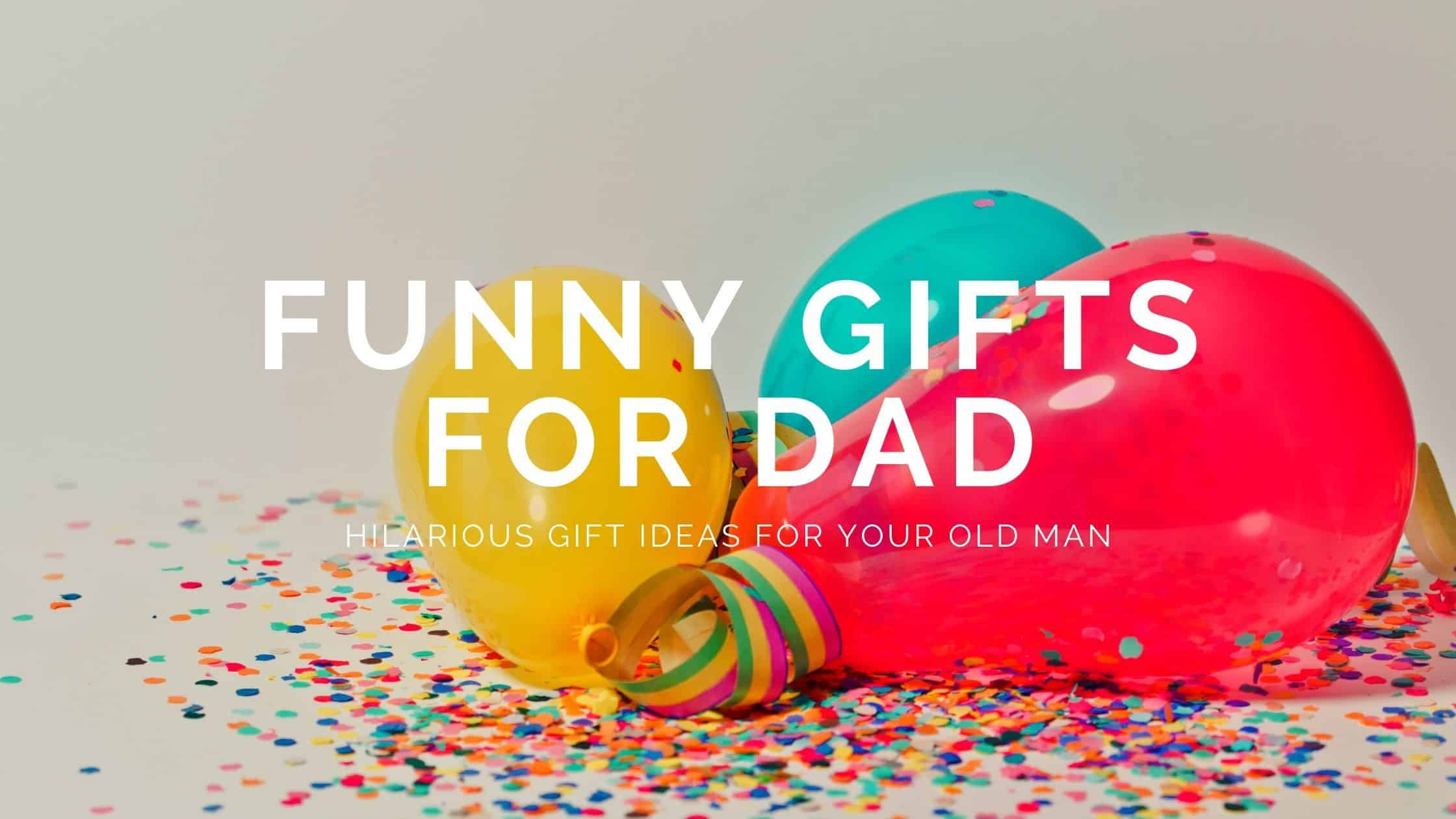 28+ Best Funny Gifts for Dad Who Love Keeping Life Humor (2021)