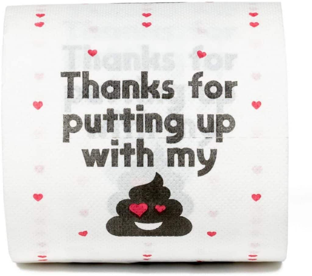"""crazy valentines day gifts: """"thanks for putting up with my sh*t"""" toilet paper"""