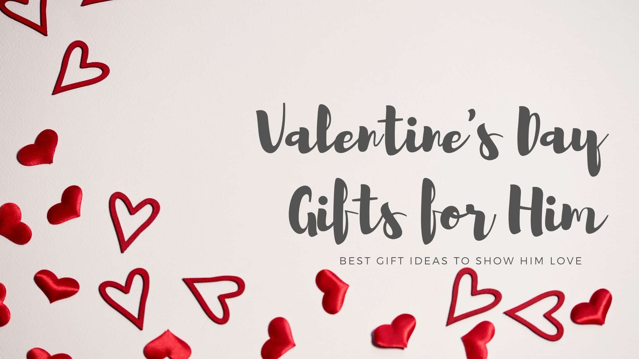 50+ Best Valentine's Day Gifts for Him in 2021