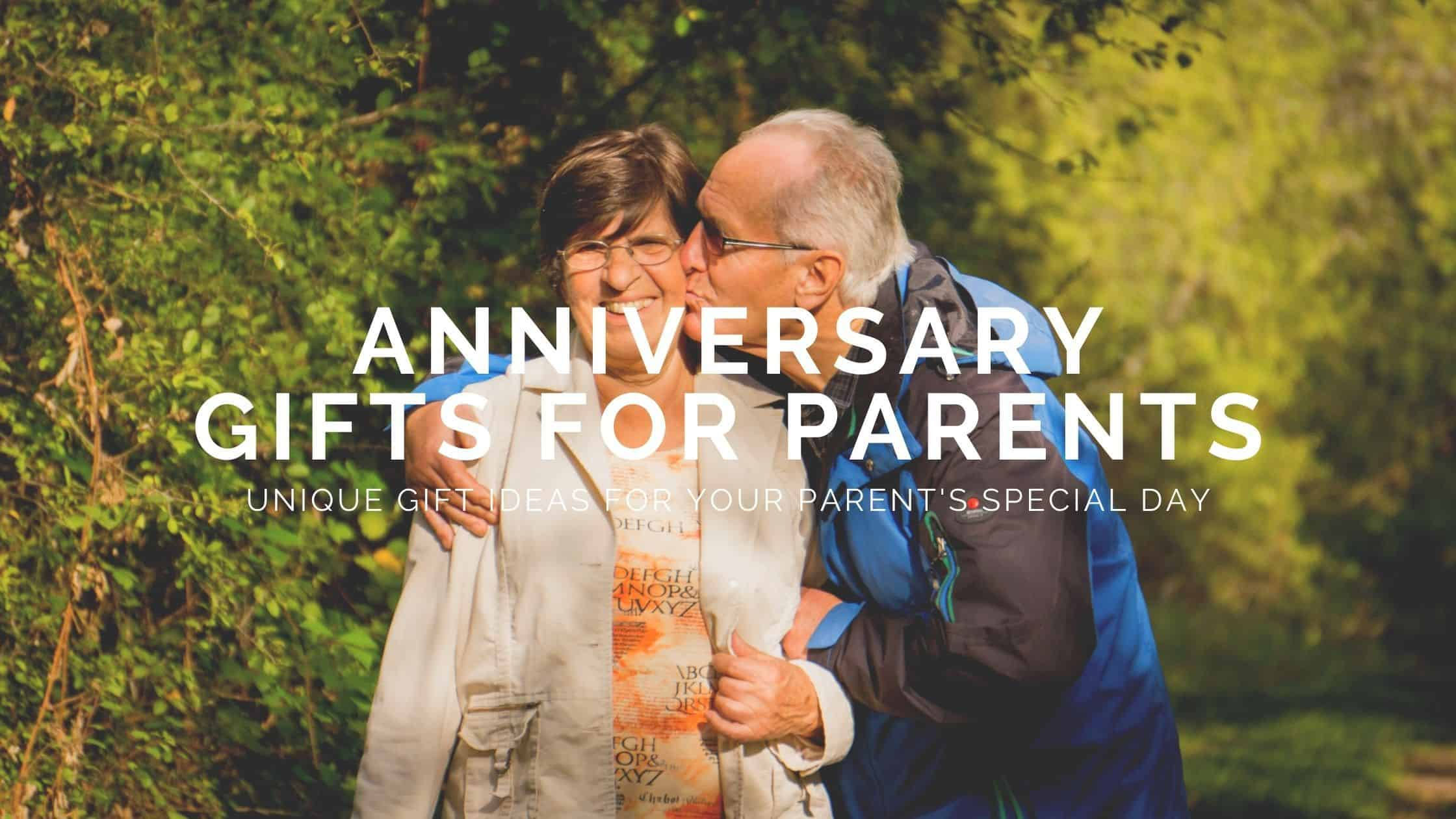 25+ Best Anniversary Gift Ideas for Your Parents (2021)