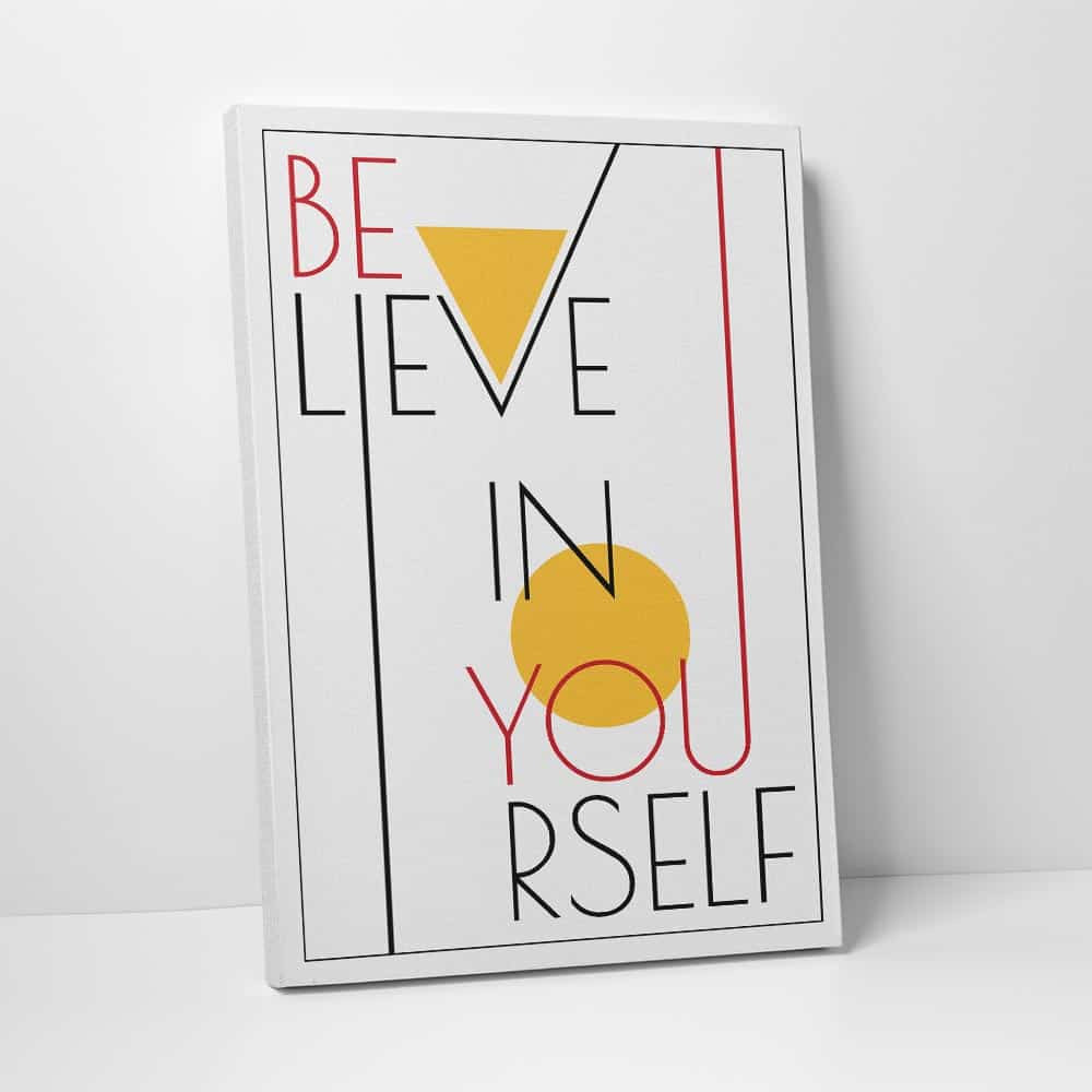 a canvas print sign with an inspirational quote believe in yourself