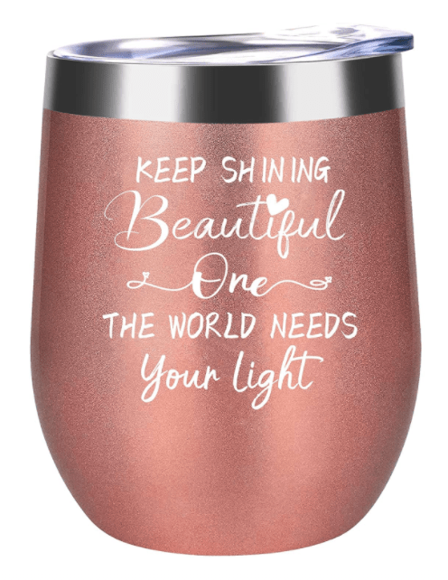 Keep Shining Beautiful One The World Needs Your Light - Inspirational Gifts for Women