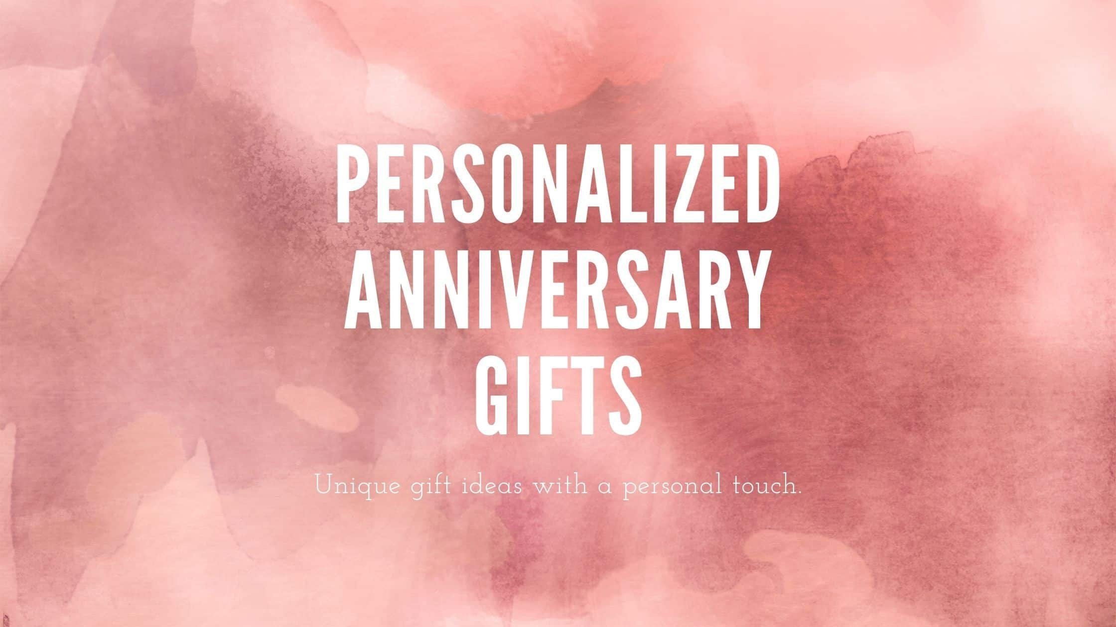 20+ Best Personalized Gifts for Anniversary (2021)