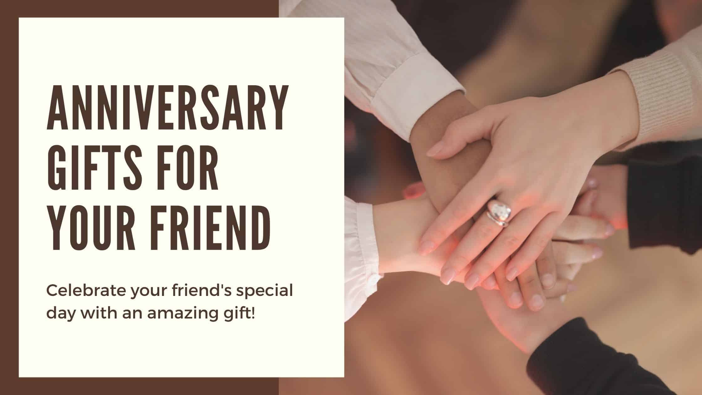 25+ Meaningful Anniversary Gifts for Friends (2021)