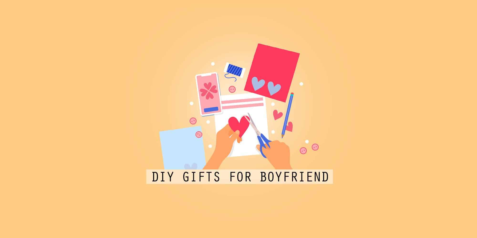 DIY Gifts For Your Boyfriend: 30+ Cute And Easy Handmade Gift Ideas (2021)