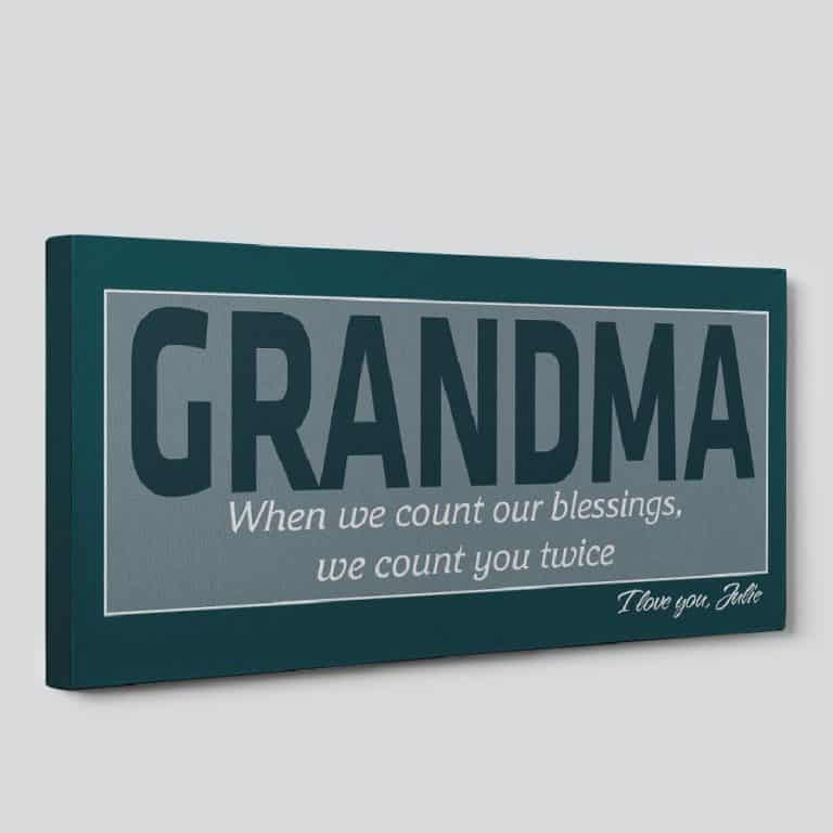 Grandma When I Count Our Blessings I Count You Twice Custom Canvas Print