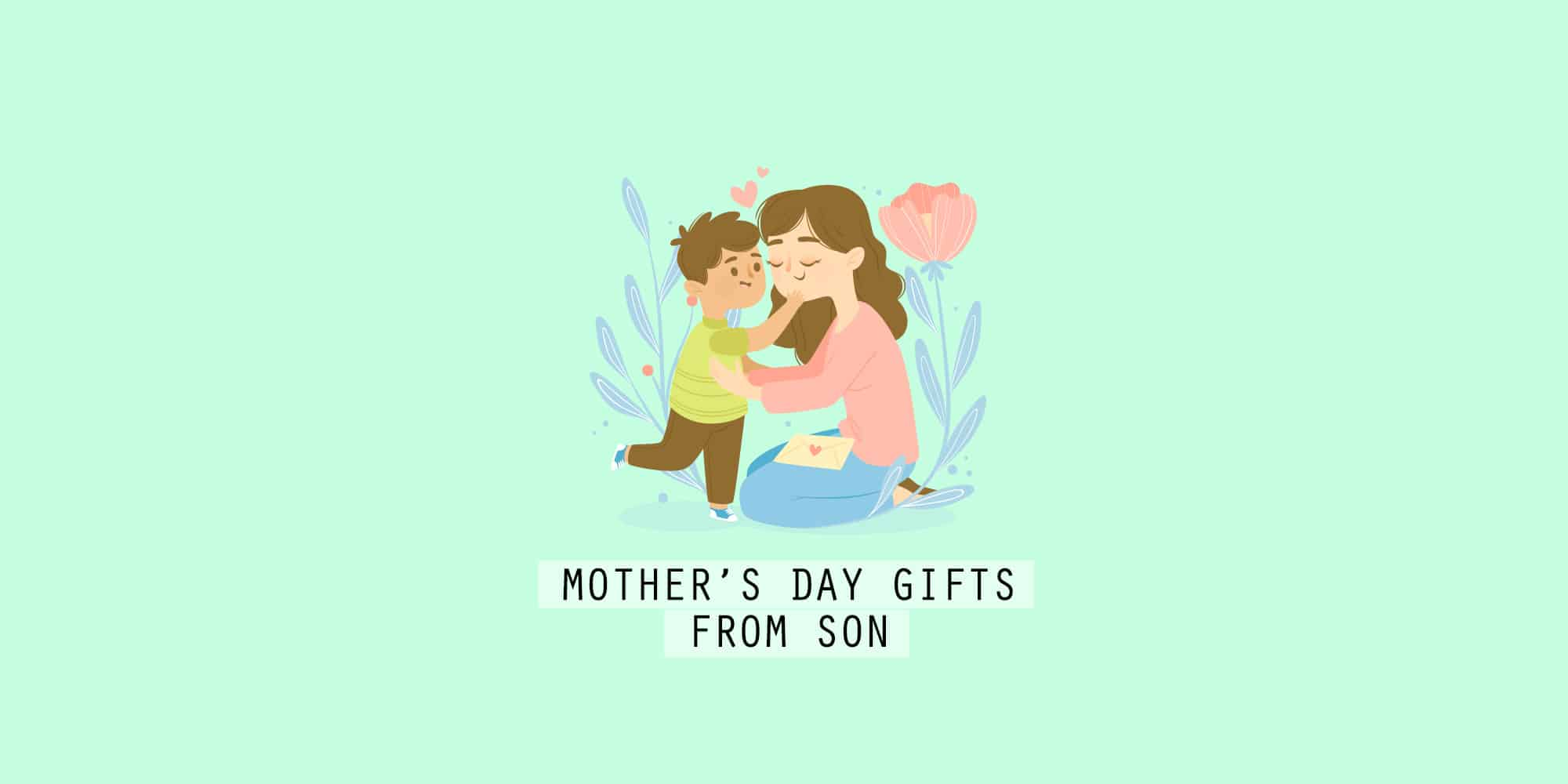 25+ Best Mother's Day Gifts from Sons That She'll Cherish (2021)