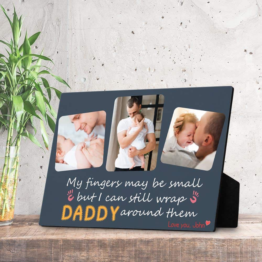 a desktop photo plaque with a quote my fingers may be small but i can still wrap daddy around them