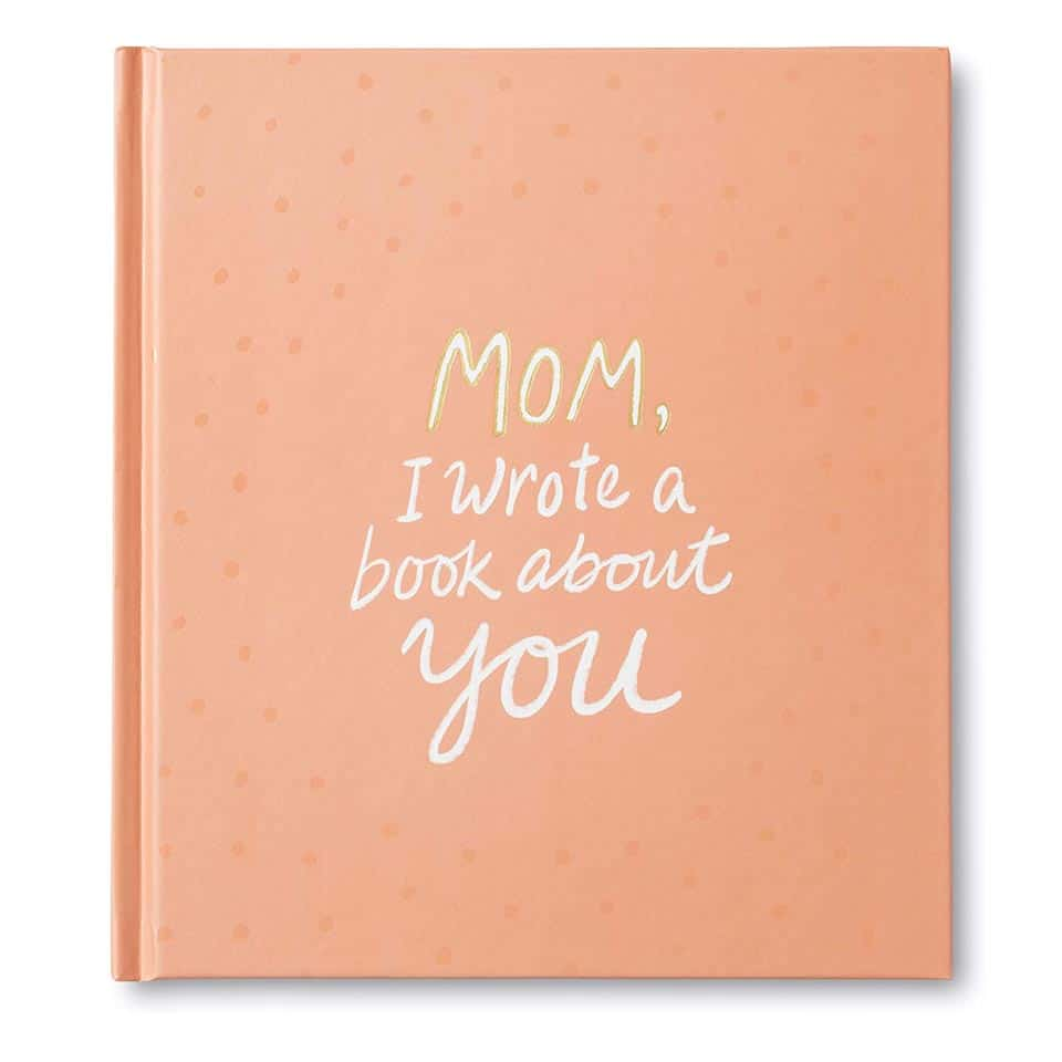Mom, I Wrote a Book about You - awesome mother's day ideas from daughter