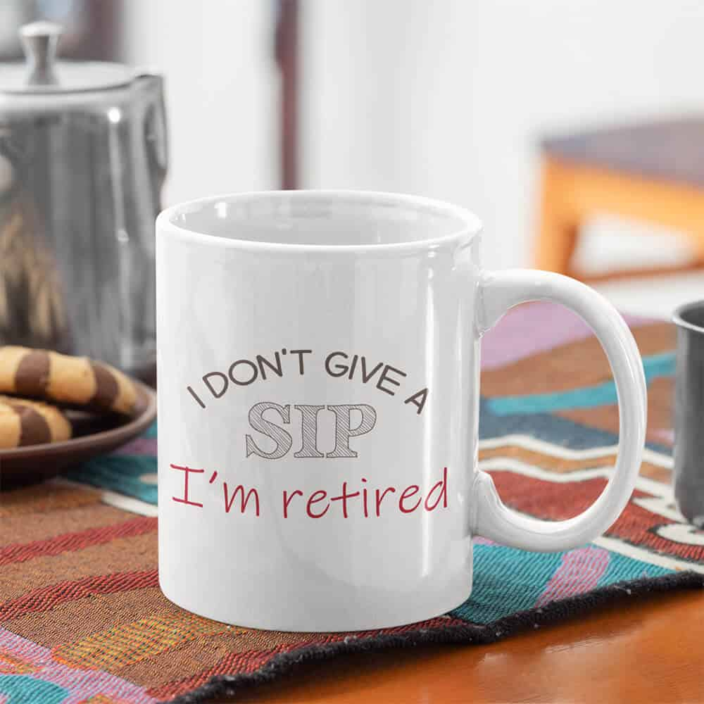 i don't give a sip mug - a fun gift for retired teachers