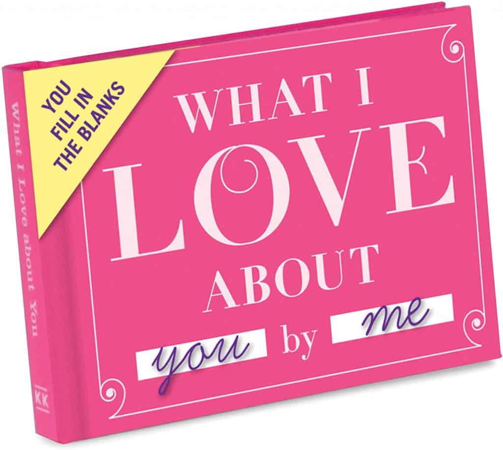 What I Love About You Fill-in Book - 1 year anniversary gifts for girlfriend
