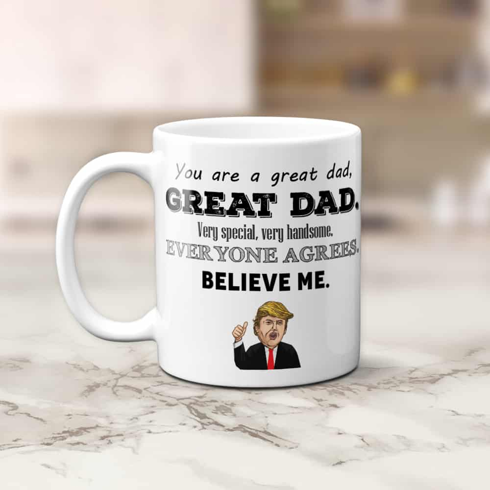 You Are A Great Dad Funny Coffee Mug